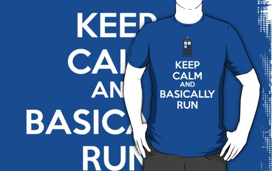 Keep calm and basically run by clockworkheart