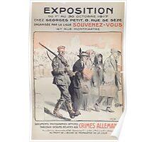 Exposition du 1er au 30 octobre 1917 organisée par la Ligue Souvenez Vous documents photographies affiches aux crimes allemands Poster