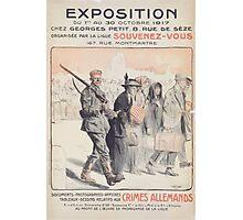 Exposition du 1er au 30 octobre 1917 organisée par la Ligue Souvenez Vous documents photographies affiches aux crimes allemands Photographic Print
