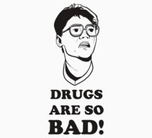 Drugs Are So Bad! - Super 8 Tee by mregina