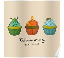 Choose wisely (you're on diet) Poster