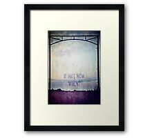 If not now, when? (Colour) Framed Print