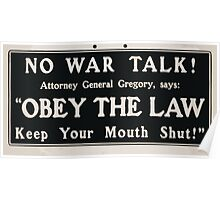 No war talk! Attorney General Gregory says Obey the law keep your mouth shut! 002 Poster