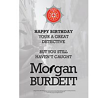 Morgan Burdett Detective Birthday Card Photographic Print