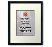 Morgan Burdett Crime Fighter Birthday Card Framed Print