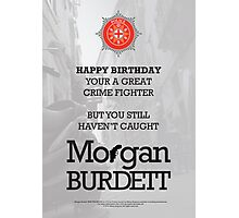 Morgan Burdett Crime Fighter Birthday Card Photographic Print