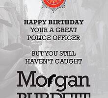 Morgan Burdett Police Officer Birthday Card by springwoodbooks