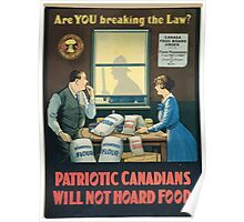 Are you breaking the law Patriotic Canadians will not hoard food Poster