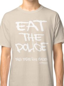 Eat the police Classic T-Shirt