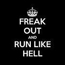 Freak Out and Run Like Hell by rapplatt