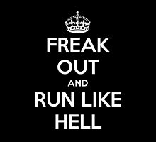 Freak Out and Run Like Hell by rapplatt