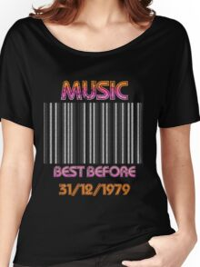 Music..Best Before 1979 Women's Relaxed Fit T-Shirt