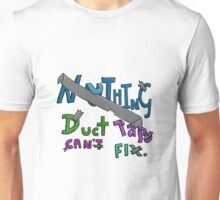 Nothing Duct Tape Can't Fix Unisex T-Shirt