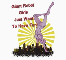 giant robot girls just want to have fun Kids Tee