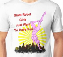 giant robot girls just want to have fun Unisex T-Shirt