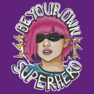 Be Your Own Superhero | Hit Girl by Jessica King