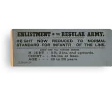 Enlistment in the regular army Height now reduced to normal standard for infantry of the line 077 Canvas Print