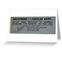 Enlistment in the regular army Height now reduced to normal standard for infantry of the line 077 Greeting Card