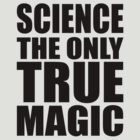 Science the Only True Magic by davidkyte