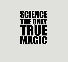 Science the Only True Magic Unisex T-Shirt
