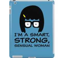 Tina Belcher I'm A Smart, Strong, Sensual Woman T Shirt iPad Case/Skin
