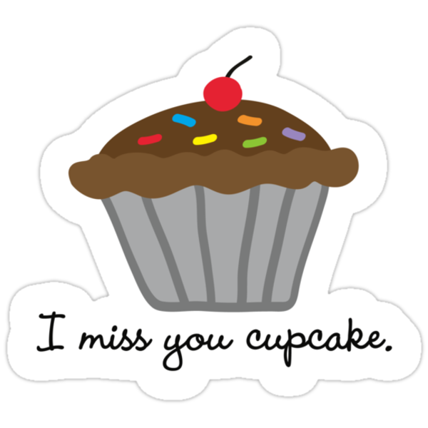 I miss you cupcake. :*( by M. E. GOBER