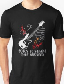 Born to Shake the Ground - Precision T-Shirt