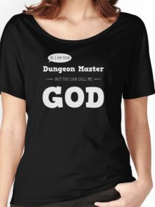 I am your Dungeon Master Women's Relaxed Fit T-Shirt