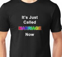 It's Just Called Marriage Now Unisex T-Shirt
