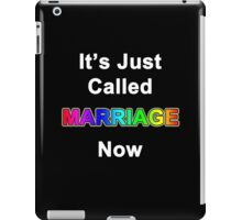 It's Just Called Marriage Now iPad Case/Skin