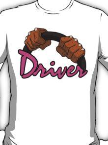 DRIVER!! T-Shirt
