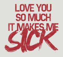 Love/Sick (Aneurysm) by newdamage