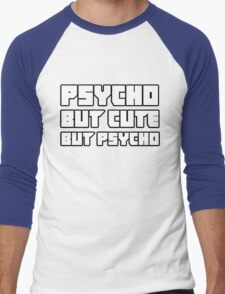 Psycho. But cute. But psycho. Men's Baseball ¾ T-Shirt