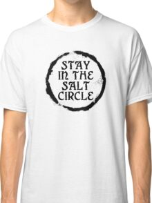 Stay in the salt circle - Black Classic T-Shirt