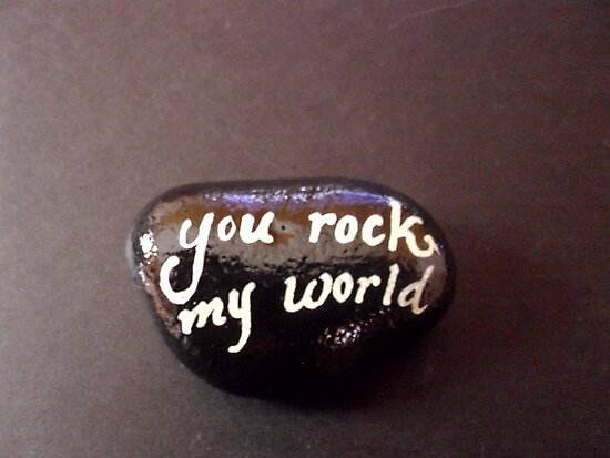 """You Rock my World""  by Melissa Goza"