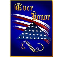 Ever Honor Photographic Print