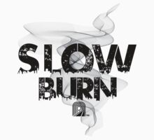 Slow Burn (420 inspired tee) by Melanie Andujar