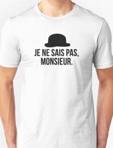 Je ne sais pas, Monsieur. T-Shirt