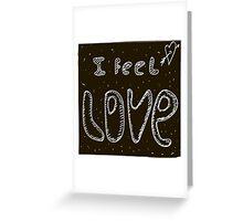 I feel love Greeting Card