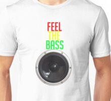 Feel the bass Unisex T-Shirt