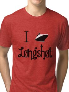 I Ship Longshot! Tri-blend T-Shirt