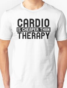 cardio is cheaper than therapy T-Shirt