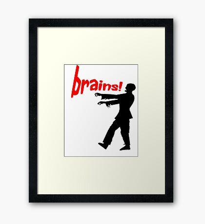 agggh! brains! Framed Print