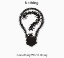 Nothing, Something Worth Doing by Ashoka