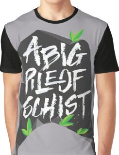 Schist!2.0 Graphic T-Shirt