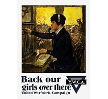 Back Our Girls Over There -- YWCA Photographic Print