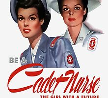 Be A Cadet Nurse Vintage Poster by warishellstore