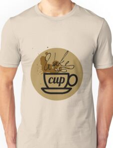wake cup fos Unisex T-Shirt