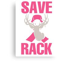 Save The Rack - Breast Cancer Tshirt Canvas Print