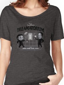 Where dreams come true... Women's Relaxed Fit T-Shirt